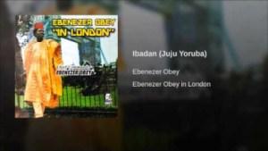 Ebenezer Obey - Ibadan (Juju Yoruba)